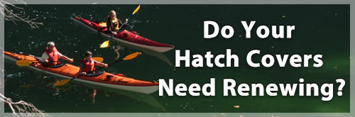 Hatch Covers for your Best Paddling and Kayaking.